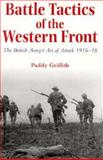 Battle Tactics of the Western Front : The British Army's Art of Attack, 1916-1918, Griffith, Paddy, 0300059108