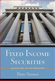 Fixed Income Securities : Valuation, Risk, and Risk Management, Veronesi, Pietro, 0470109106