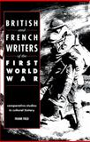 British and French Writers of the First World War : Comparative Studies in Cultural History, Field, Frank, 0521069106