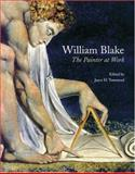 William Blake : The Painter at Work, , 0691119104