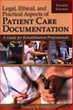 Legal, Ethical, and Practical Aspects of Patient Care Documentation, Ron W. Scott, 0763799106