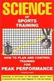 Science of Sports Training : How to Plan and Control Training for Peak Performance, Kurz, Thomas, 0940149109