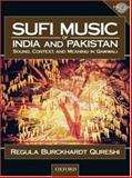 Sufi Music of India and Pakistan : Sound, Context, and Meaning in Qawwali, Qureshi, Regula Burckhardt, 0195979109