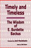 Timely and Timeless, Edwin Burdette Backus, 0931779103