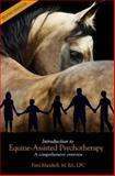 Introduction to Equine-Assisted Psychotherapy : A Comprehensive Overview, Mandrell, Patti, 0991629108