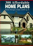 Three Hundred Affordable Home Plans, Creative Homeowner, 1880029103