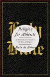 Religion for Atheists, Alain de Botton, 0307379108