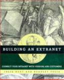 Building an Extranet, Julie Bort and Bradley Felix, 0471179108