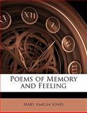 Poems of Memory and Feeling, Mary Amelia Jones, 1141479109