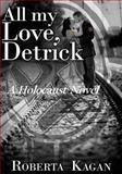 All My Love, Detrick, Roberta Kagan, 1475109105