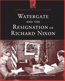 Watergate and the Resignation of Richard Nixon 9781568029108