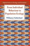 From Individual Behaviour to Population Ecology, Sutherland, William J., 0198549105