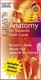 Gray's Anatomy for Students Flash Cards, Drake, Richard L. and Vogl, Wayne, 0443069107