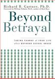 Beyond Betrayal, Richard B. Gartner, 0471619108