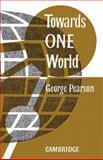 Towards One World, Pearson, G., 0521109108