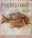 Prehistoric Life, Dorling Kindersley Publishing Staff, 075669910X