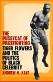 The Pussycat of Prizefighting, Andrew M. Kaye, 082032910X