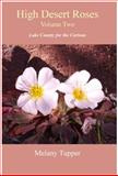 High Desert Roses, Volume Two, Melany Tupper, 0983169101