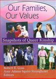 Our Families, Our Values, Robert E. Goss and Amy Adam Squire Strongheart, 1560239107
