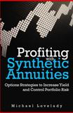 Profiting with Synthetic Annuities, Michael Lovelady, 0132929112