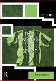 The Language of Sport, Beard, Adrian, 0415169119