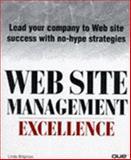 Web Site Management Excellence, Brigman, Linda, 0789709112