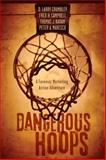 Dangerous Hoops : A Forensic Marketing Action Adventure, Crumbley, D. Larry and Campbell, Fred H., 0807139114
