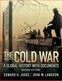 The Cold War : A Global History with Documents, Judge, Edward H. and Langdon, John W., 0205729118