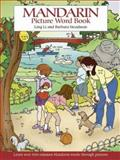 Mandarin Picture Word Book, Ling Li and Barbara Steadman, 0486449114