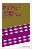Traditional Romanian Village Communities : The Transition from the Communal to the Capitalist Mode of Production in the Danube Region, Stahl, Henri H., 0521089115