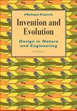 Invention and Evolution : Design in Nature and Engineering, French, Michael, 0521469112