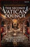 The Second Vatican Council : Celebrating Its Achievements and the Future, , 0567179117