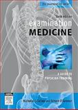 Examination Medicine : A Guide to Physical Training, Talley, Nicholas J. and O'Connor, Simon, 0729539113