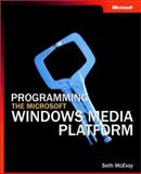 Fundamentals of Programming the Microsoft Windows Media Platform, McEvoy, Seth, 0735619115