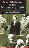 Nazi Medicine and the Nuremberg Trials : From Medical War Crimes to Informed Consent, Weindling, Paul Julian, 140393911X