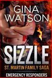 Sizzle (St. Martin Family Saga) : Emergency Responders, Watson, Gina, 1941059112