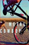 Metal Cowboy, Joe Kurmaskie, 0609809113