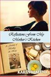 Reflections from My Mother's Kitchen, Karen Malena, 061598911X