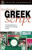 Teach Yourself Beginner's Greek Script, Hunt, Sheila and Couniacis, Dennis, 0658009117