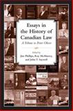 Essays in the History of Canadian Law Vol. 10 : A Tribute to Peter Oliver, Phillips, Jim, 0802099114