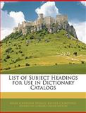 List of Subject Headings for Use in Dictionary Catalogs, Mary Josephine Briggs, 114348911X