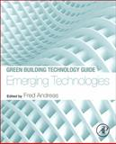 Emerging Technologies - Green Building Technology Guide, , 0124079113