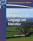 Linguistic Perspectives on Language and Education, Barry, Anita K., 0132069113