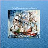 The Tall Ships : Watercolor and Gouache Paintings: the Art of Marjorie Gotkin, Gotkin, Jerry, 0981979114