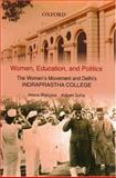Women, Education and Politics : The Women's Movement and Delhi's Indraprastha College, Bhargava, Meena and Dutta, Kalyani, 0195669118