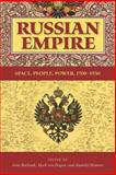 Russian Empire : Space, People, Power, 1700-1930, , 0253219116