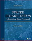 Stroke Rehabilitation : A Function-Based Approach, Gillen, Glen, 0323059112