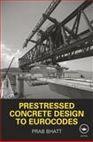 Design of Prestressed Concrete Structures, Bhatt, 0415439116