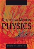 Rebuilding Modern Physics, Enrique Morales-Riveira, 1426919115