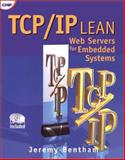 TCP/IP Lean : Web Servers for Embedded Systems, Bentham, Jeremy, 1929629117